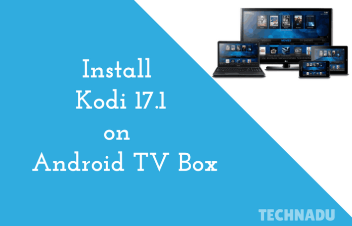 Download kodi 17 for android tv box