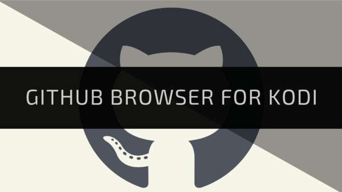 Own the Entire Universe of Kodi Addons with GitHub Browser