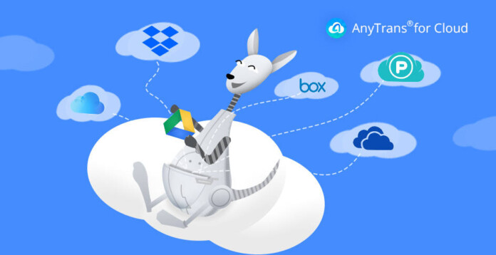 AnyTrans for Cloud - A New Way to Manage Your Cloud Storage