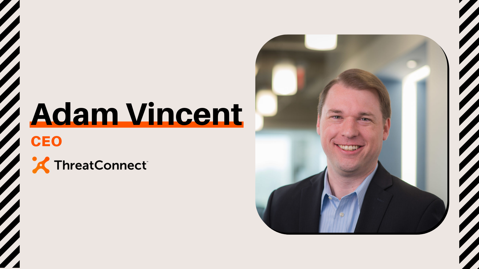 Adam Vincent, ThreatConnect Co-Founder & CEO: IoT Needs Regulation Because Our Safety Is Involved