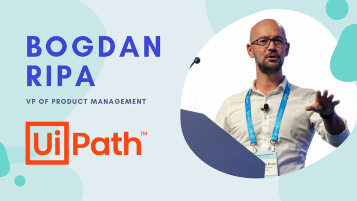 Bogdan Ripa, UiPath, on Automation, AIs, and the Future - Interview