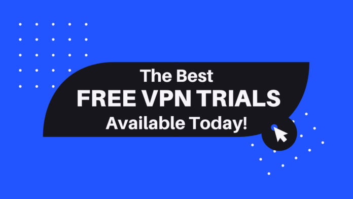 Best Free VPN Trials